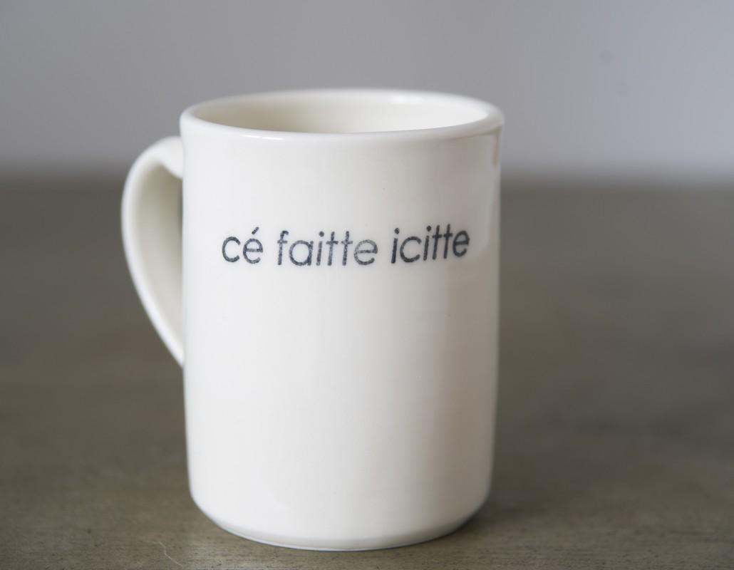 tasse CÉ FAITTE ICITTE